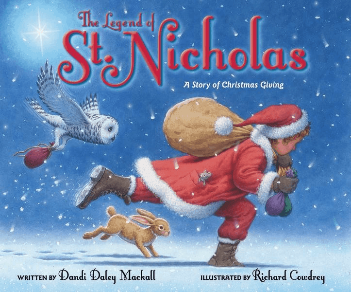 """The Legend of St. Nicholas: A Story of Christmas Giving"""