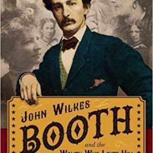 John Wilkes Booth the Leonardo DiCaprio of His Day?