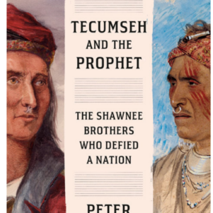 A Tale of Two Indians Shows How The West Was Really Won – <i>Tecumseh and The Prophet</i>